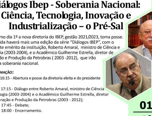 Diálogos Ibep – Soberania Nacional: Ciência, Tecnologia, Inovação e Industrialização – o Pré-Sal